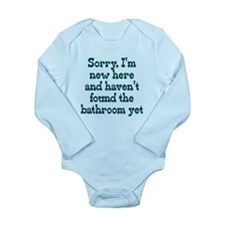 Newborn Sorry I haven't found Long Sleeve Infant B