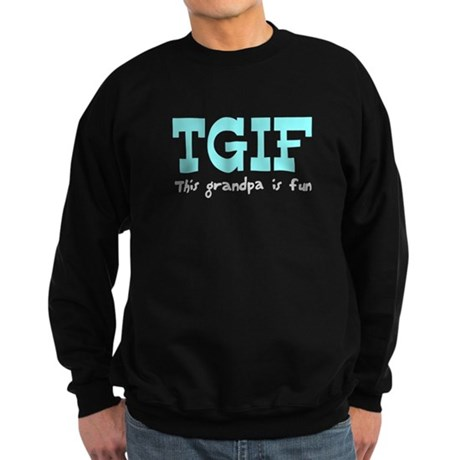 TGIF This Grandpa is Fun Sweatshirt (dark)