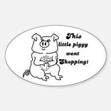 THIS LITTLE PIGGY WENT SHOPPING Oval Decal