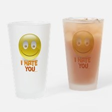 I Hate You Drinking Glass