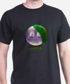 Just Kill Me Now T-Shirt