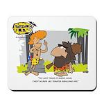 Tarzan MD - Smoking Twigs Mousepad
