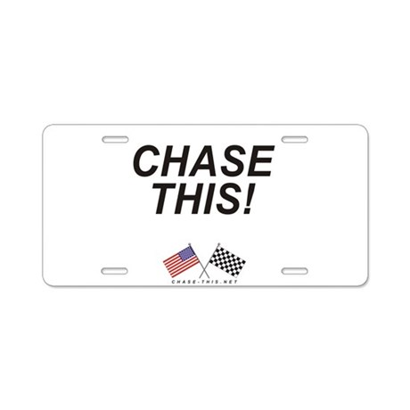 Chase This! Aluminum License Plate