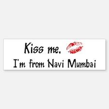 Kiss Me: Navi Mumbai Bumper Bumper Bumper Sticker