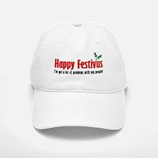 happy FESTIVUS™ lot of problems Baseball Baseball Cap