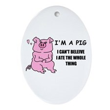 I'M A PIG Oval Ornament