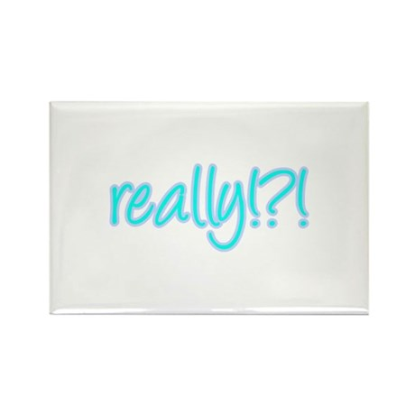 really!?!_Blue Rectangle Magnet (10 pack)