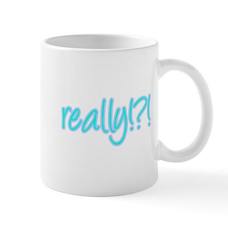 really!?!_Blue Mug