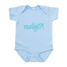 really!?!_Blue Infant Bodysuit