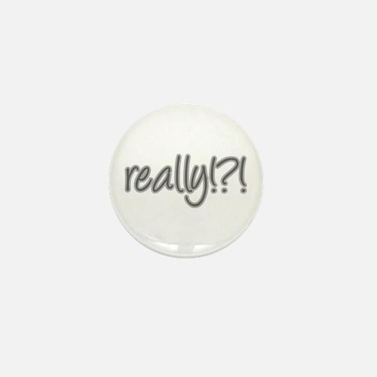 really!?!_Gray Mini Button