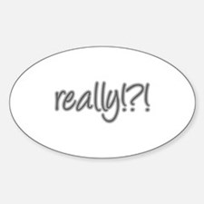 really!?!_Gray Sticker (Oval)