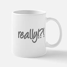 really!?!_Gray Mug