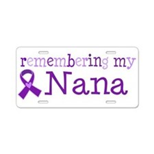 Alzheimers Remember Nana Aluminum License Plate