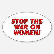 Stop the war on women! Sticker (Oval)