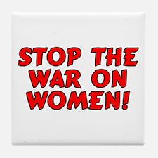 Stop the war on women! Tile Coaster
