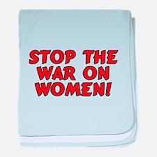 Stop the war on women! baby blanket