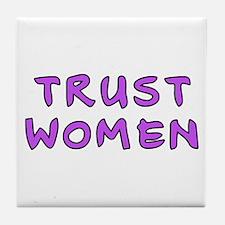 Trust women Tile Coaster