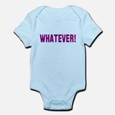 Whatever! Infant Bodysuit