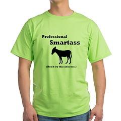 Professional Smartass Green T-Shirt