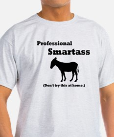 Professional Smartass T-Shirt