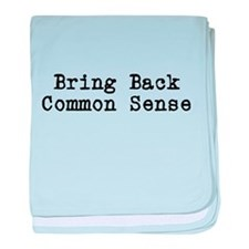 Bring Back Common Sense baby blanket