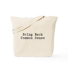Bring Back Common Sense Tote Bag
