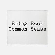 Bring Back Common Sense Throw Blanket