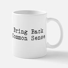Bring Back Common Sense Mug