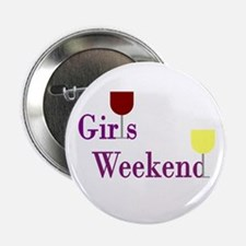 "Girls Weekend Wine 2.25"" Button"
