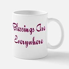 Blessings Are Everywhere Mug