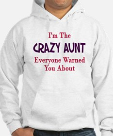 I'm the crazy aunt you were w Hoodie