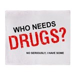 Who needs drugs? Throw Blanket