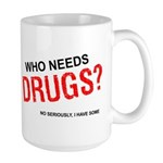 Who needs drugs? Large Mug