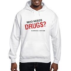 Who needs drugs? Hoodie