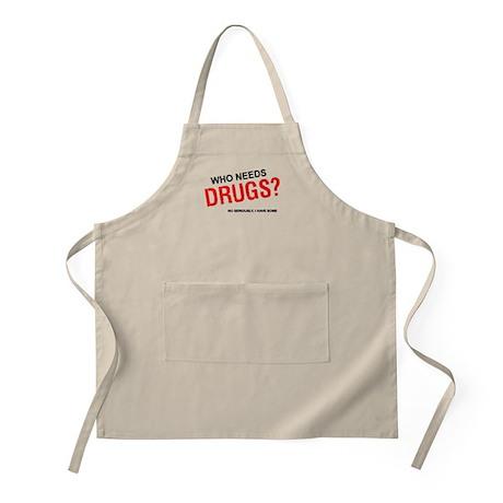 Who needs drugs? Apron