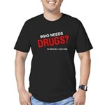 Who needs drugs? Men's Fitted T-Shirt (dark)
