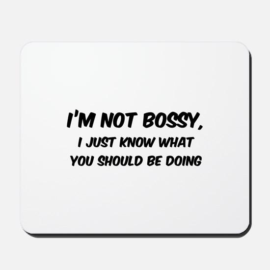 I'm not Bossy Mousepad