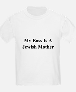 My Boss Is A Jewish Mother T-Shirt