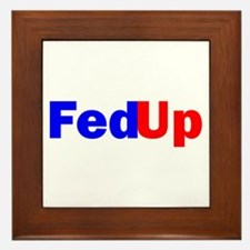 FED UP™ Framed Tile