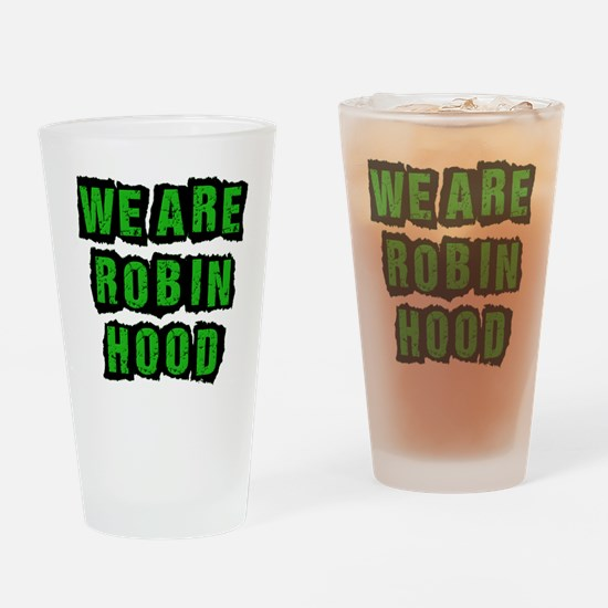 We Are Robin Hood Occupy Drinking Glass