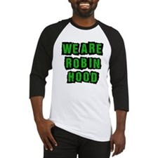 We Are Robin Hood Occupy Baseball Jersey