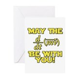May the force Greeting Cards