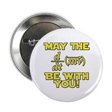 May The Force Be With You Physics Geek Nerd 2.25""