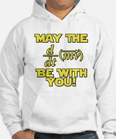 May The Force Be With You Physics Geek Nerd Hoodie