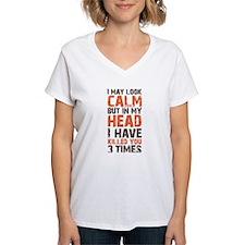 I may look calm Shirt
