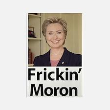 Hillary Frickin Moron Rectangle Magnet