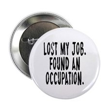 """Lost My Job. Found An Occupation. Occupy 2.25"""" But"""