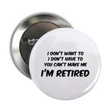 """I'm Retired 2.25"""" Button"""
