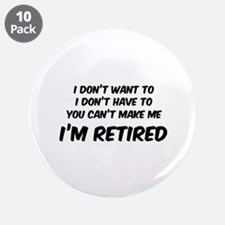 "I'm Retired 3.5"" Button (10 pack)"