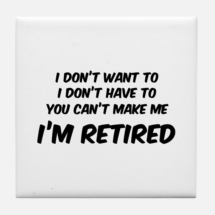 I'm Retired Tile Coaster
